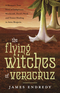 The Flying Witches of Veracruz