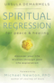 Spiritual Regression for Peace & Healing