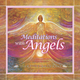 Meditations with Angels CD