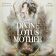 Divine Lotus Mother CD