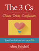 The 3 Cs: Chaos Crisis Confusion