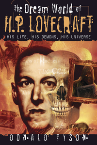 The Dream World of H. P. Lovecraft, by Donald Tyson